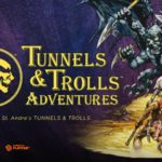 Tunnels & Trolls Adventures